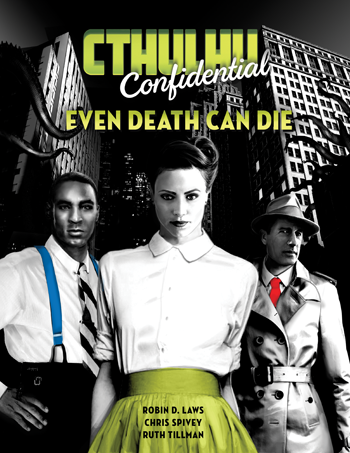 Cthulh Confidential: Even Death Can Die