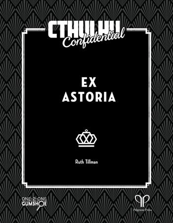 Cthulhu Confidential: Ex Astoria