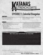 Katanas and Trenchcoats: Episode 7, Celestial Boogaloo